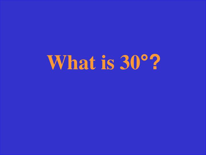 What is 30