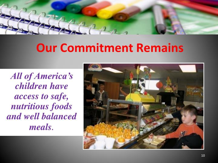 Our Commitment Remains