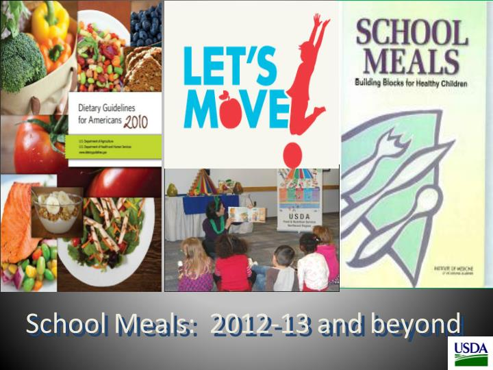 School Meals:  2012-13 and beyond