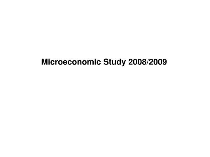 Microeconomic Study 2008/2009