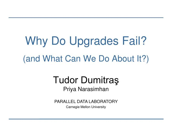 Why do upgrades fail and what can we do about it