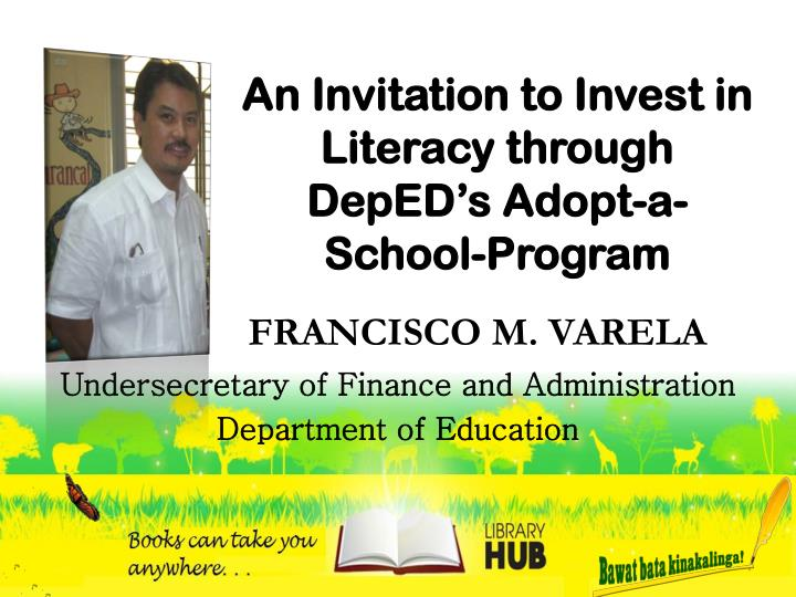 An Invitation to Invest in Literacy through