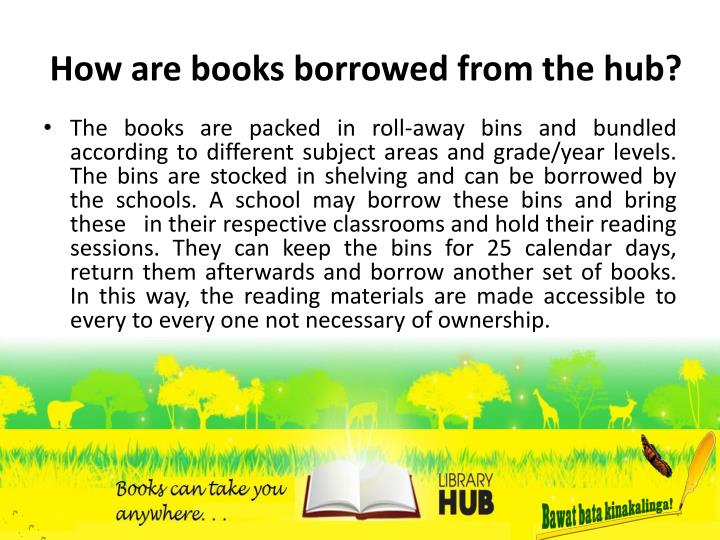 How are books borrowed from the hub?