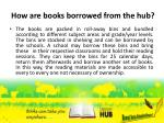 how are books borrowed from the hub