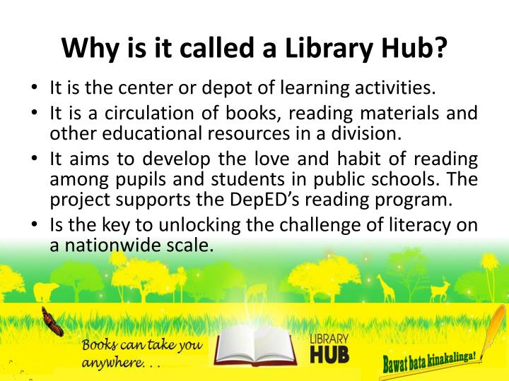 Why is it called a Library Hub?