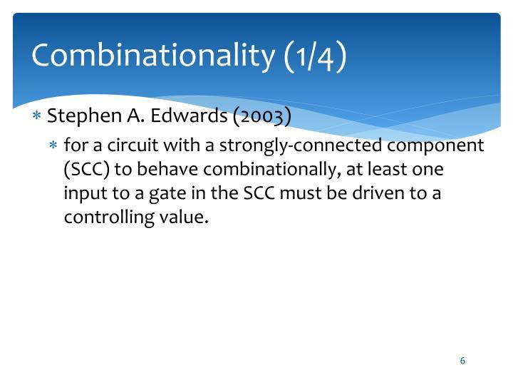 Combinationality