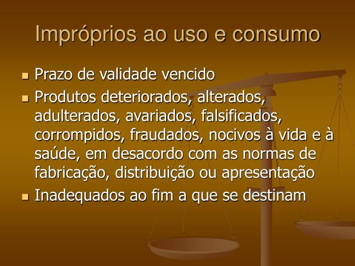 Impróprios ao uso e consumo