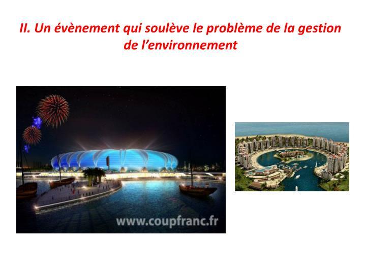II. Un évènement qui soulève le problème de la gestion de l'environnement