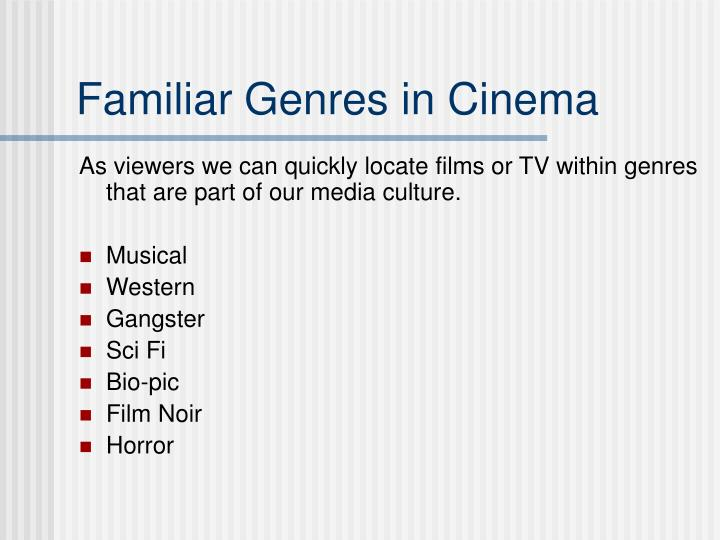 Familiar Genres in Cinema
