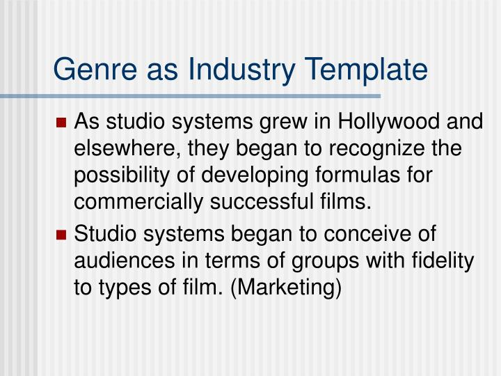 Genre as Industry Template