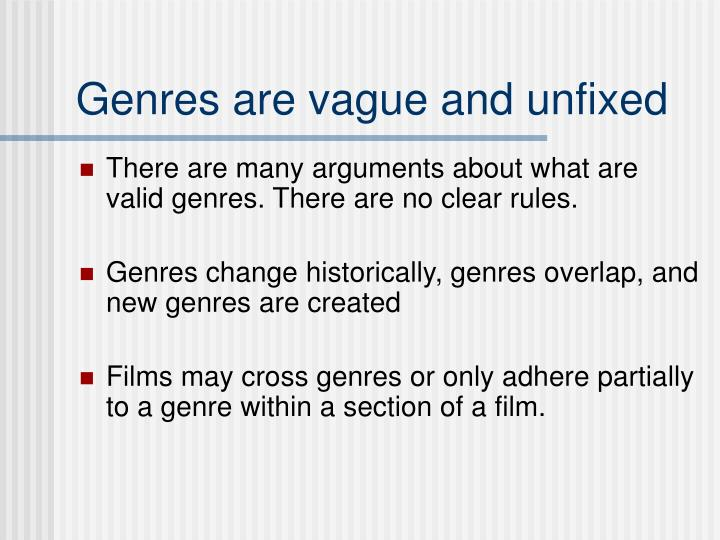 Genres are vague and unfixed