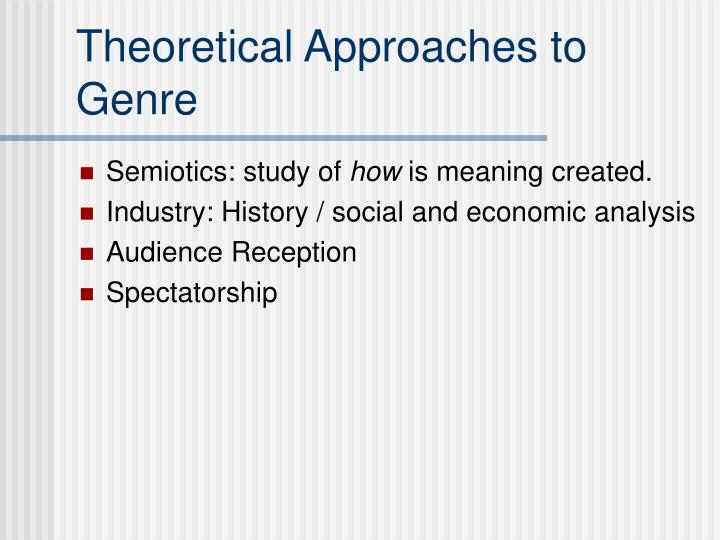 Theoretical Approaches to Genre