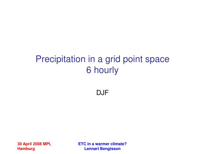 Precipitation in a grid point space