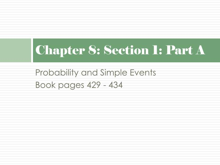 Chapter 8: Section 1: Part A