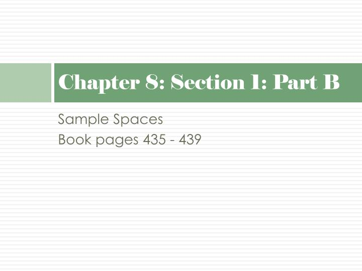 Chapter 8: Section 1: Part B