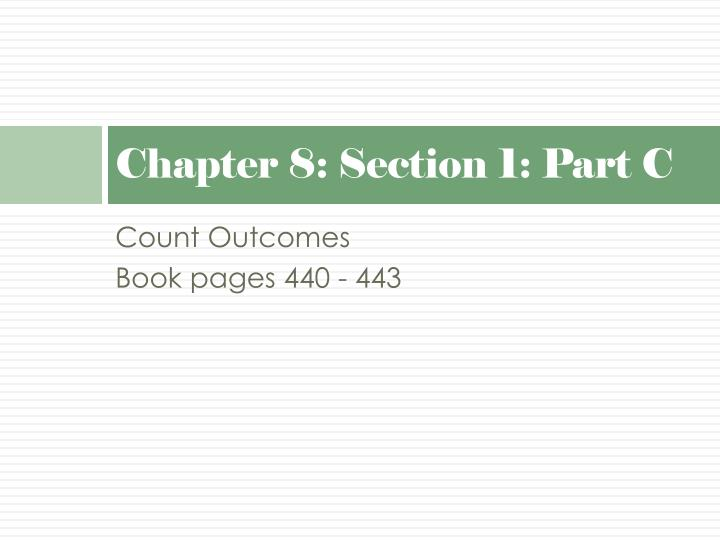 Chapter 8: Section 1: Part C