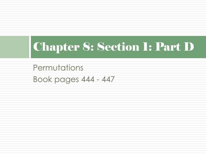 Chapter 8: Section 1: Part D