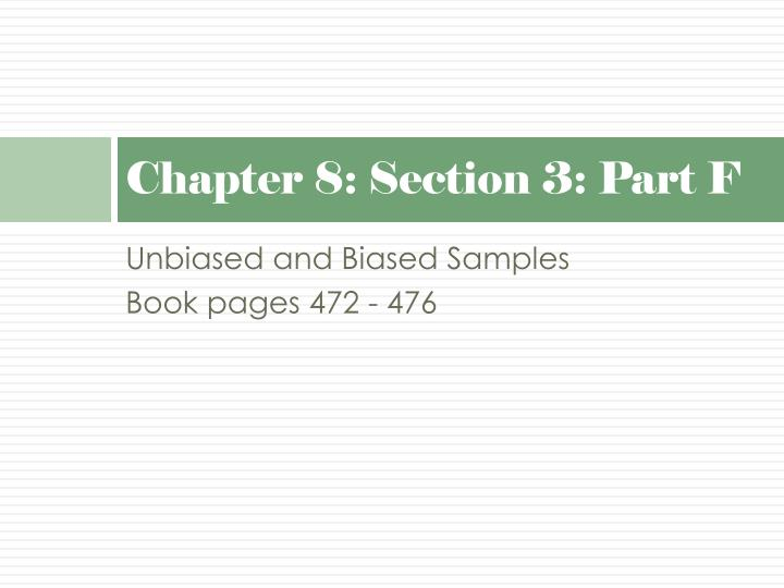 Chapter 8: Section 3: Part F