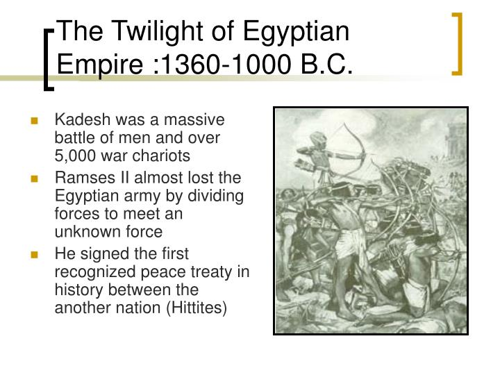 The Twilight of Egyptian Empire :1360-1000 B.C.