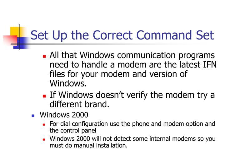Set Up the Correct Command Set