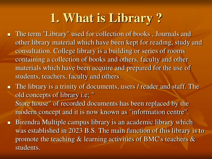 1. What is Library ?