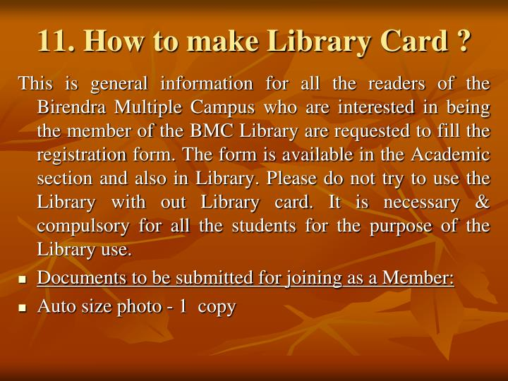 11. How to make Library Card ?