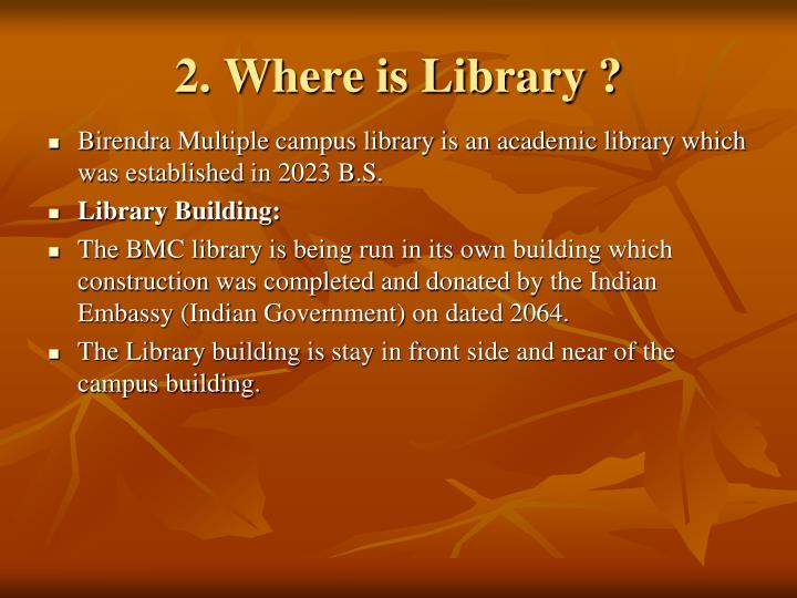 2. Where is Library ?