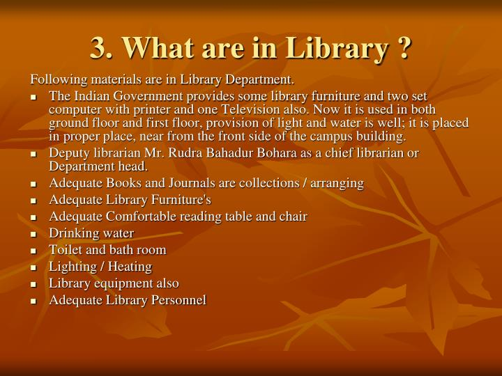 3. What are in Library ?