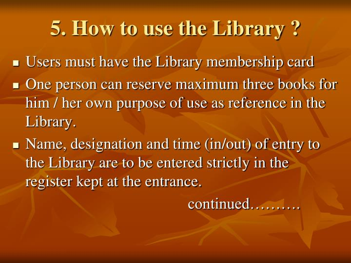 5. How to use the Library ?