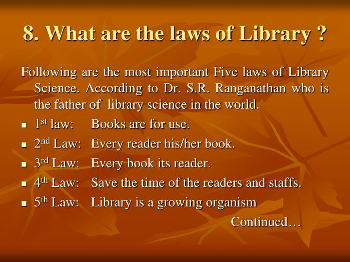 8. What are the laws of Library ?