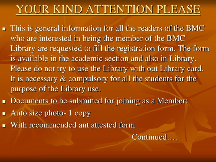 YOUR KIND ATTENTION PLEASE