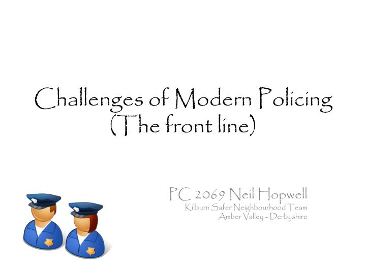 Challenges of modern policing the front line