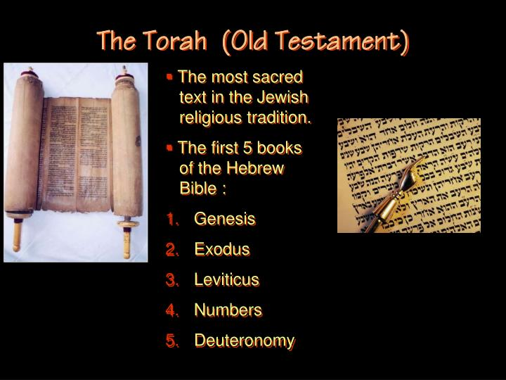 The Torah  (Old Testament)