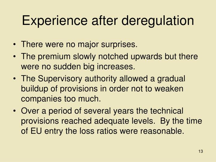 Experience after deregulation