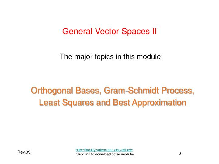 General Vector Spaces II