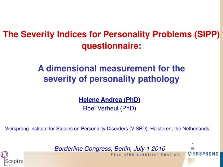 The Severity Indices for Personality Problems (SIPP) questionnaire: