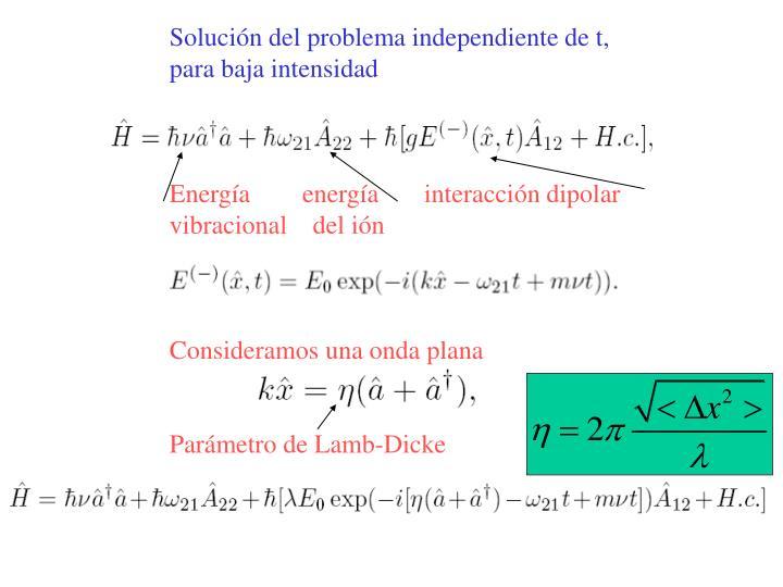 Solución del problema independiente de t,