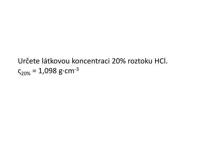 Určete látkovou koncentraci 20% roztoku