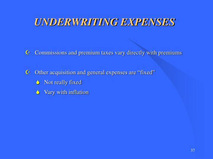 UNDERWRITING EXPENSES