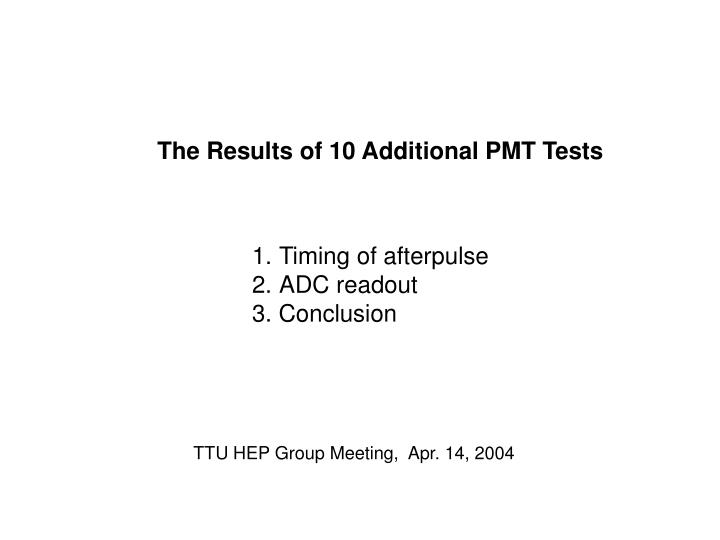 The Results of 10 Additional PMT Tests