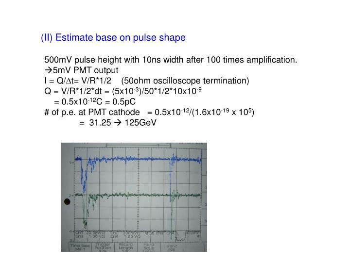 (II) Estimate base on pulse shape