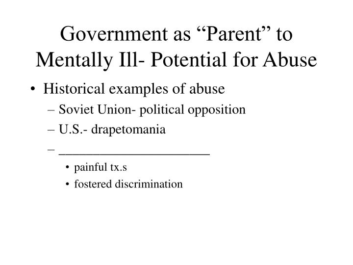 "Government as ""Parent"" to Mentally Ill- Potential for Abuse"