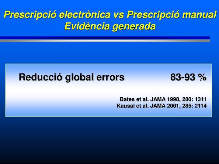 Reducció global errors                 83-93 %