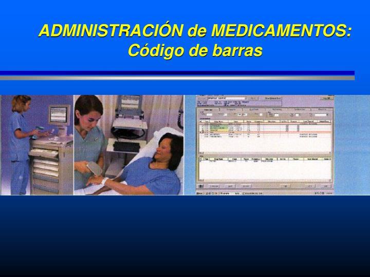 ADMINISTRACIÓN de MEDICAMENTOS: