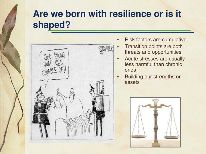 Risk factors are cumulative