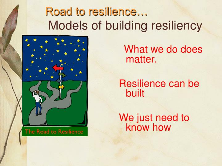 Road to resilience…