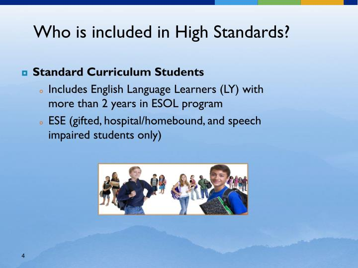 Who is included in High Standards?