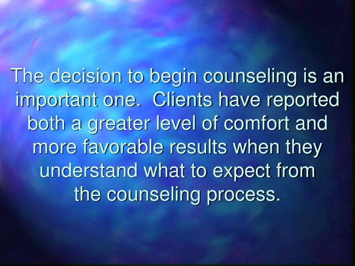 The decision to begin counseling is an important one.  Clients have reported both a greater level of...