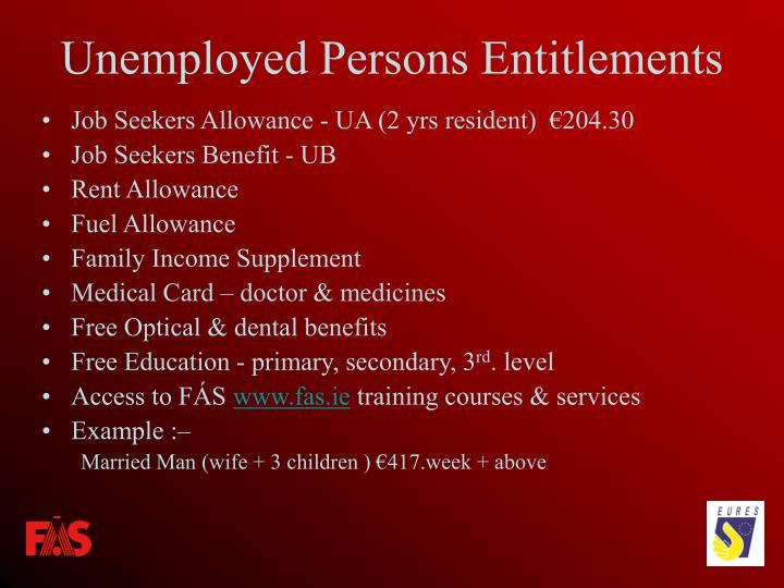 Job Seekers Allowance - UA (2 yrs resident)  €204.30