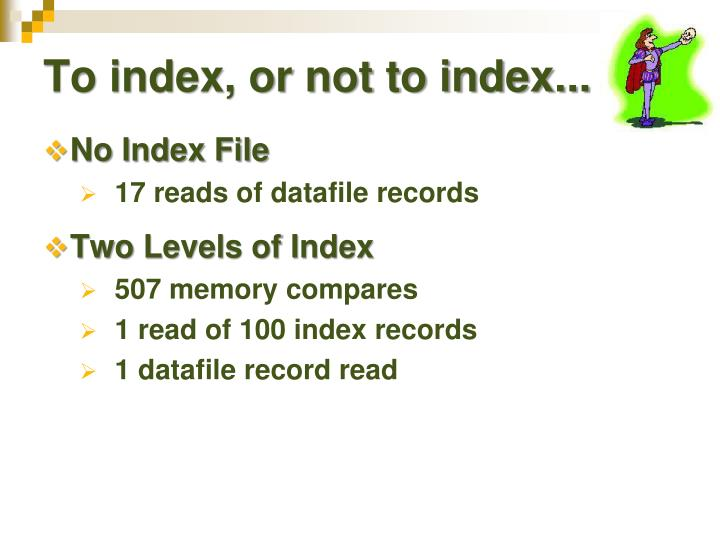 To index, or not to index...